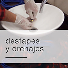 Destapes y drenajes
