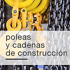 Poleas y cadenas de construcción